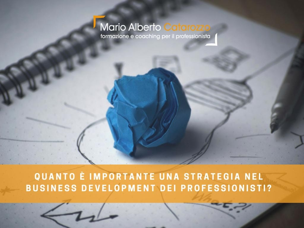 Quanto è importante una strategia nel business development dei professionisti?
