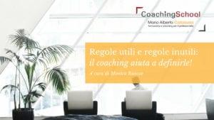 Regole utili e regole inutili: il coaching aiuta a definirle!