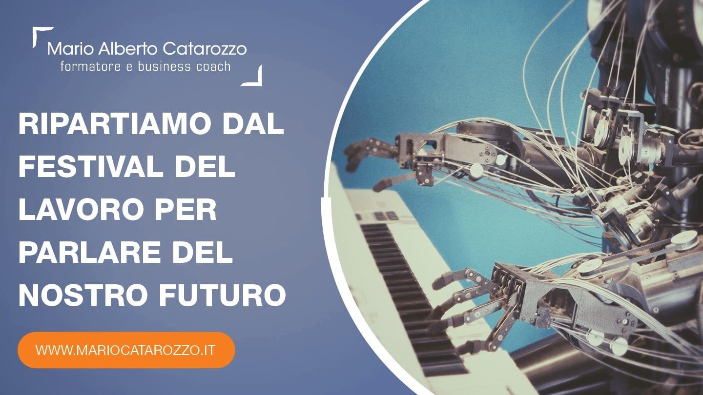 Ripartiamo dal festival del lavoro per parlare del nostro futuro